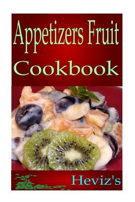 Appetizers Fruit Cookbook  by  Hevizs