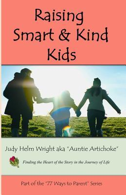 Raising Smart and Kind Kids: Early Childhood Education and Teaching Empathy  by  Judy Helm Wright