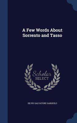A Few Words about Sorrento and Tasso Silvio Salvatore Gargiulo