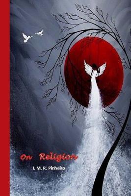 On Religion  by  I M R Pinheiro