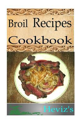 Broil Recipes  by  Hevizs