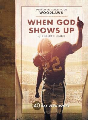 Woodlawn: The Undeniable True Story  by  Robert Noland