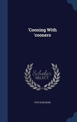 Cooning with Cooners  by  Otto Kuechler