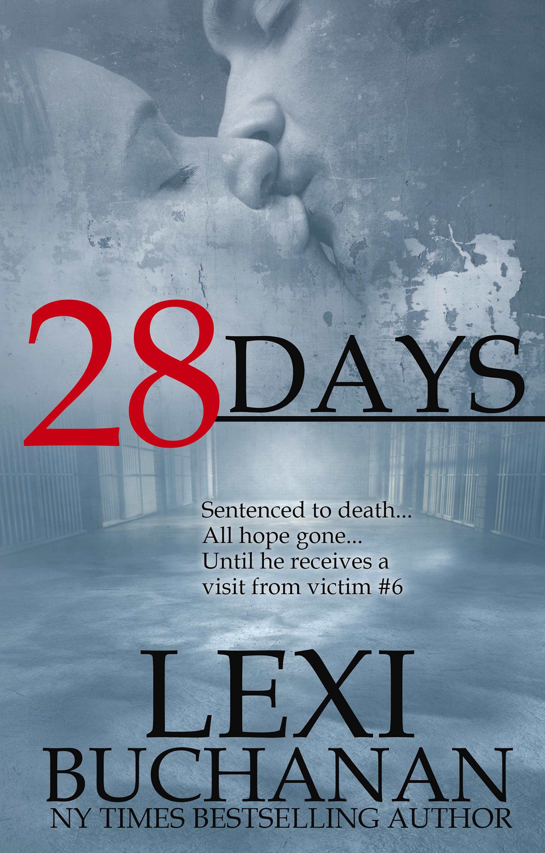 28 Days (Romantic Suspense, #1) Lexi Buchanan