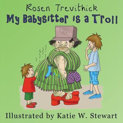 My Babysitter Is a Troll Rosen Trevithick
