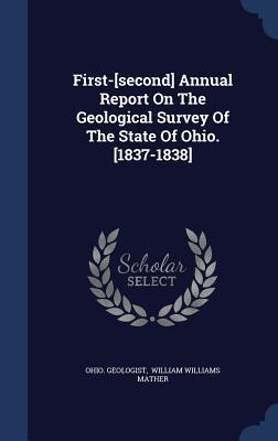 First-[Second] Annual Report on the Geological Survey of the State of Ohio. [1837-1838]  by  Ohio Geologist