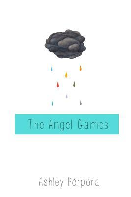 The Angel Games  by  Ashley Porpora