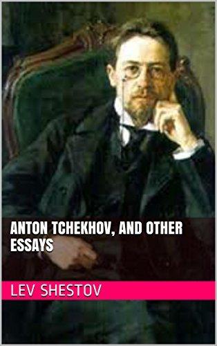 Anton Tchekhov, and other essays  by  Lev Shestov