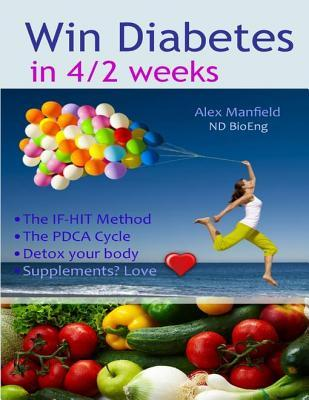 Win Diabetes in 4/2 Weeks Alex Manfield