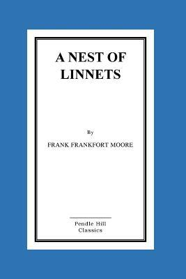 A Nest of Linnets Frank Frankfort Moore