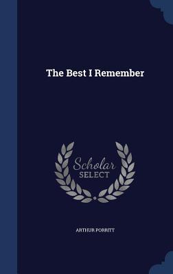 The Best I Remember  by  Arthur Porritt