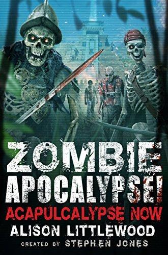 Zombie Apocalypse! Acapulcalypse Now (Age of Legends Book 3)  by  Stephen Jones
