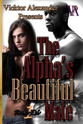 The Alphas Beautiful Mate  by  Vicktor Alexander