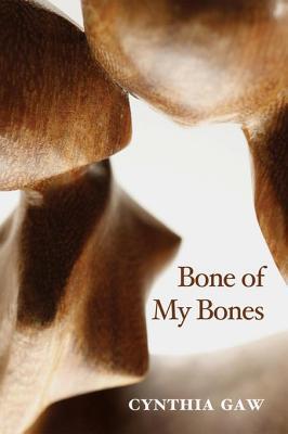 Bone of My Bones  by  Cynthia Gaw