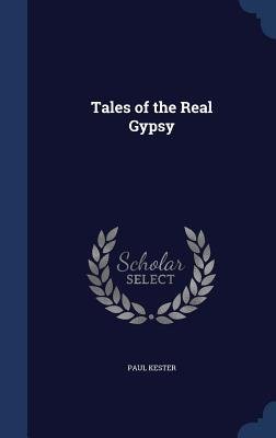 Tales of the Real Gypsy Paul Kester