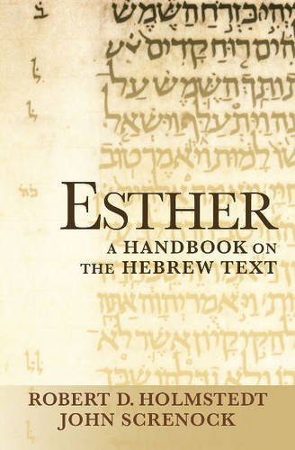Esther: A Handbook on the Hebrew Text  by  Robert D. Holmstedt