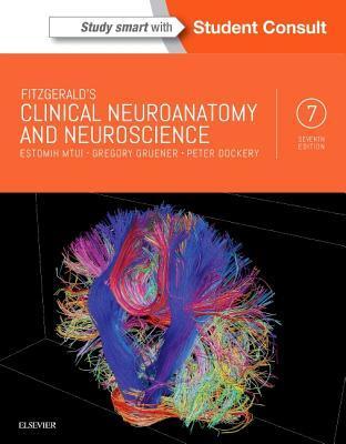 Fitzgeralds Clinical Neuroanatomy and Neuroscience Estomih Mtui