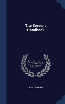 The Servers Handbook Charles Walker