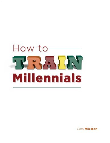 How To Train Millennials  by  Cam Marston