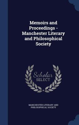 Memoirs and Proceedings - Manchester Literary and Philosophical Society  by  Manchester Literary And Philosophical So