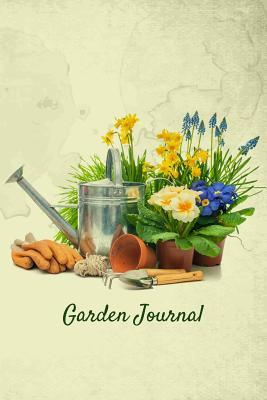Garden Journal: Garden Tools and Spring Flowers Gardening Journal Garden Journal