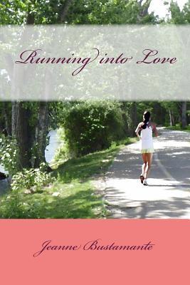 Running Into Love Jeanne Bustamante