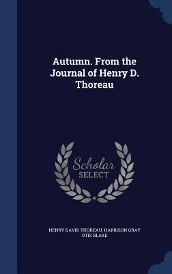 Autumn. from the Journal of Henry D. Thoreau Henry David Thoreau
