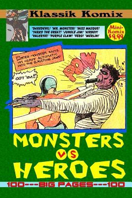 Klassik Komix: Monsters vs. Heroes  by  Mini Komix