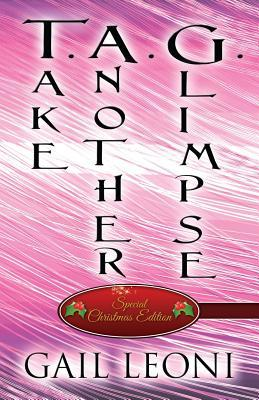 T.A.G.: Take Another Glimpse  by  Gail Leoni