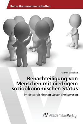 Benachteiligung Von Menschen Mit Niedrigem Soziookonomischen Status  by  Windisch Hannes