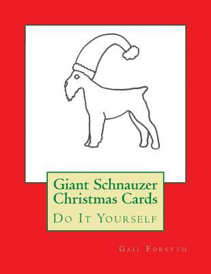 Giant Schnauzer Christmas Cards: Do It Yourself Gail Forsyth