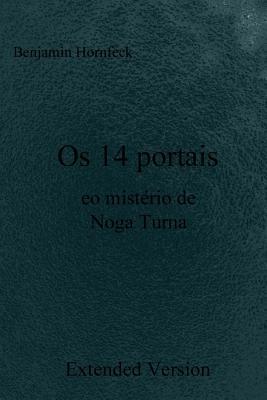 OS 14 Portais EO Misterio de Noga Turna Extended Version Benjamin Hornfeck