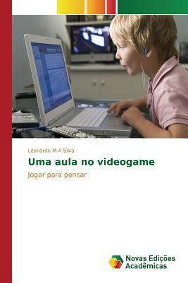 Uma Aula No Videogame M a Silva Leonardo