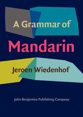 A Grammar of Mandarin  by  Jeroen Wiedenhof