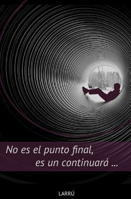 No Es El Punto Final, Es Un Continuara... Larrú