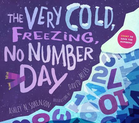 The Very Cold, Freezing, No-Number Day  by  Ashley Sorenson