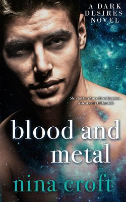 Blood and Metal (Dark Desires #5) Nina Croft