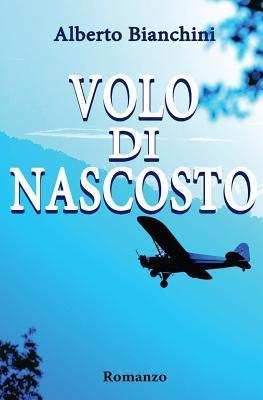 Volo Di Nascosto  by  Alberto Bianchini