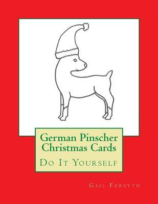 German Pinscher Christmas Cards: Do It Yourself  by  Gail Forsyth