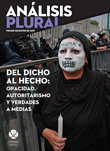 Del dicho al hecho: opacidad, autoritarismo y verdades a medias  by  Juan Carlos Núñez Bustillos
