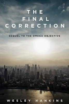 The Final Correction  by  Hankins Wesley