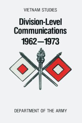 Division-Level Communications, 1962-1973 Charles R Myer