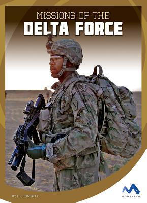 Missions of the Delta Force  by  S Haskell