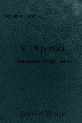V 14 Portali I Tainata Na Noga Turna Extended Version Benjamin Hornfeck
