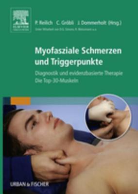 Myofasziale Schmerzen Und Triggerpunkte: Diagnostik Und Evidenzbasierte Therapie. Die Top-30-Muskeln  by  Peter Reilich