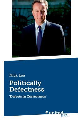 Politically Defectness  by  Nick Lee