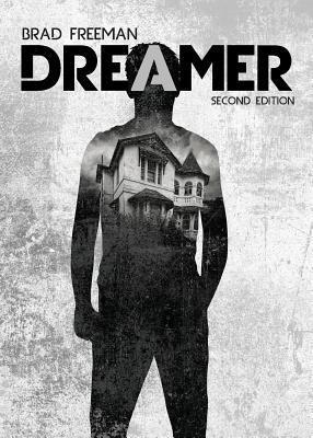 Dreamer: Second Edition  by  Brad Freeman
