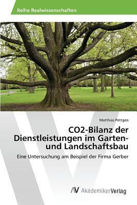 Co2-Bilanz Der Dienstleistungen Im Garten- Und Landschaftsbau  by  Pottgen Matthias