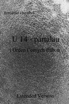 U 14 - Partalau I Orden Cornych Bahou Extended Version  by  Benjamin Hornfeck