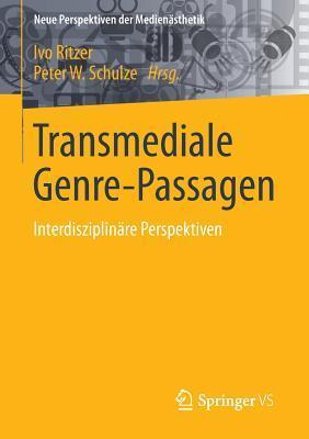 Transmediale Genre-Passagen: Interdisziplinare Perspektiven  by  Ivo Ritzer